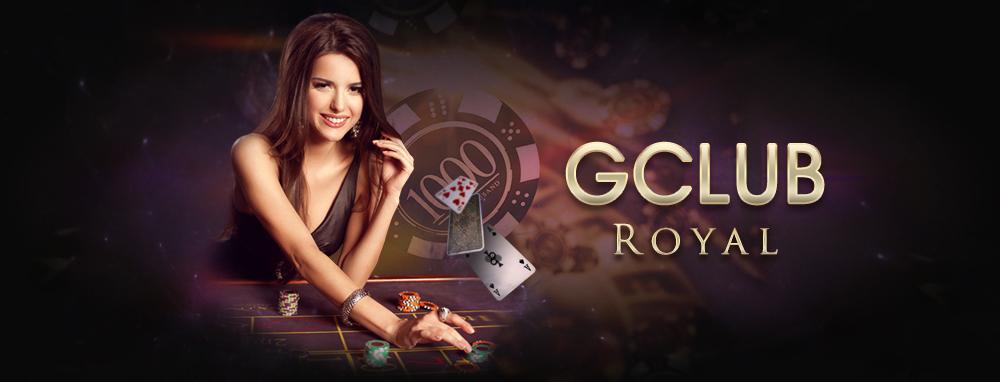 Gclub Royal  คาสิโนออนไลน์ ที่กำลังมาแรง